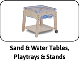 Sand & Water Tables, Playtrays & Stands