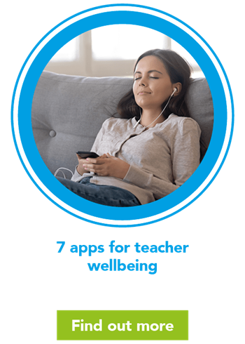 7 apps for teacher wellbeing