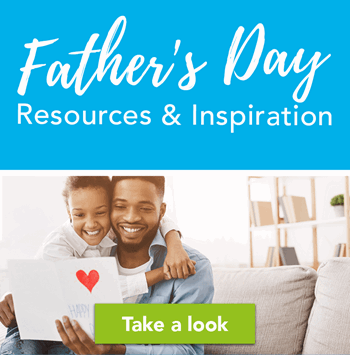 Father's Day resources & inspiration